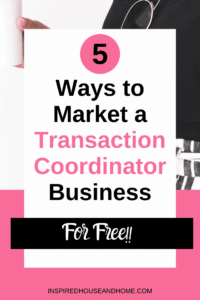 5 Ways to Market a Transaction Coordinator Business for Free