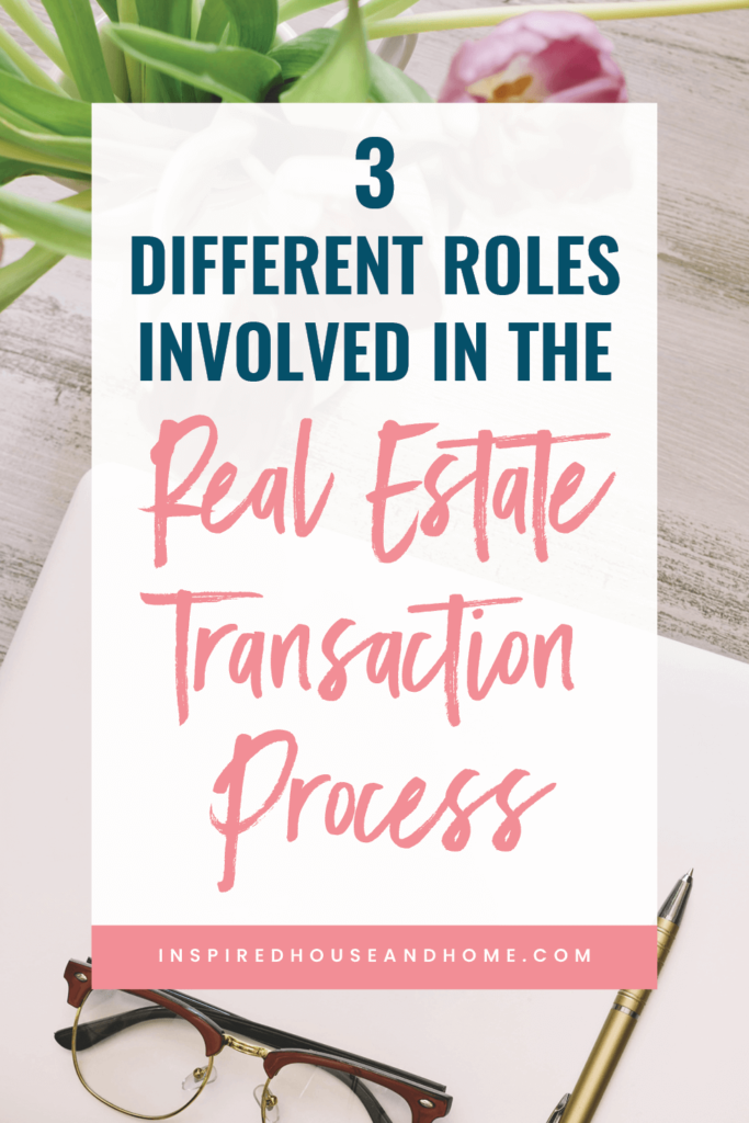 3 Different Roles Involved in the Real Estate Transaction Process   Inspired House and Home