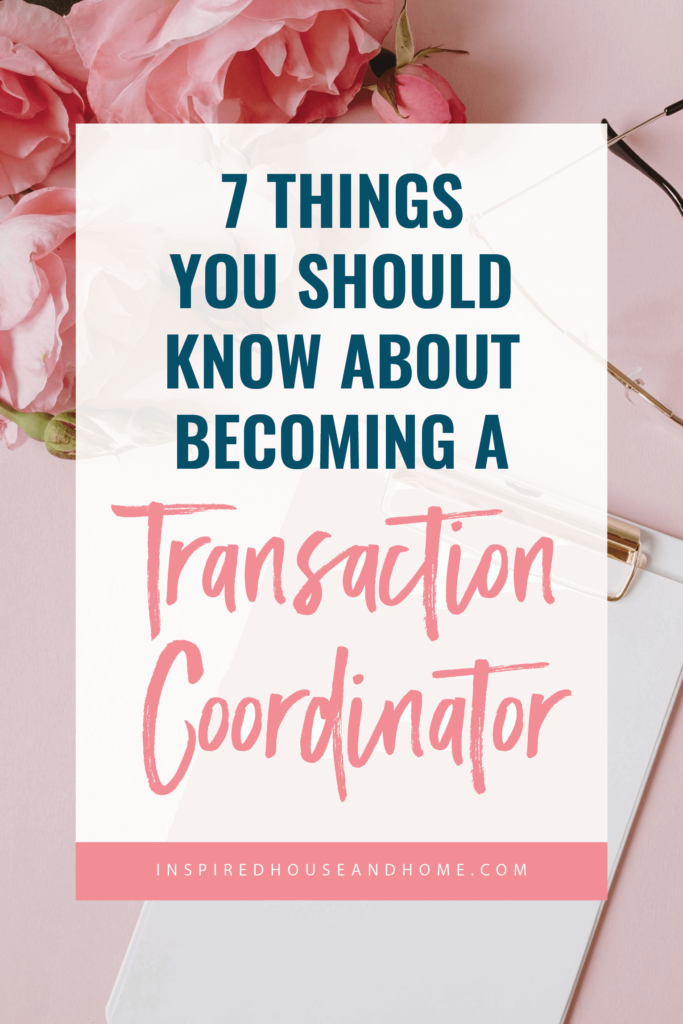 7 Things You Should Know About Becoming A Transaction Coordinator | Inspired House and Home