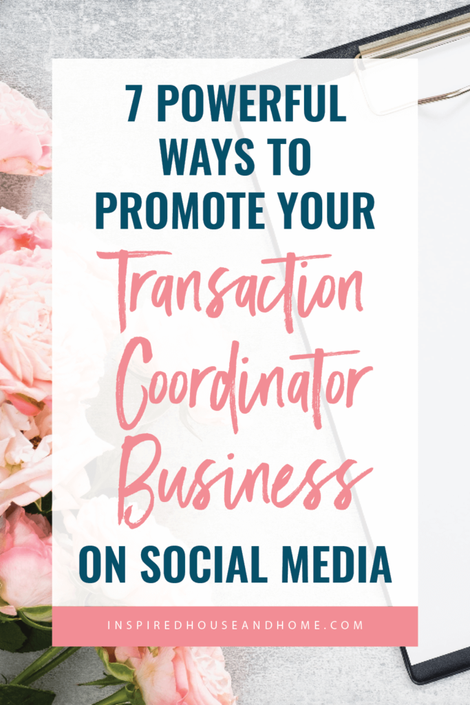 7 Powerful Ways To Promote Your Transaction Coordinator Business On Social Media   Inspired House and Home