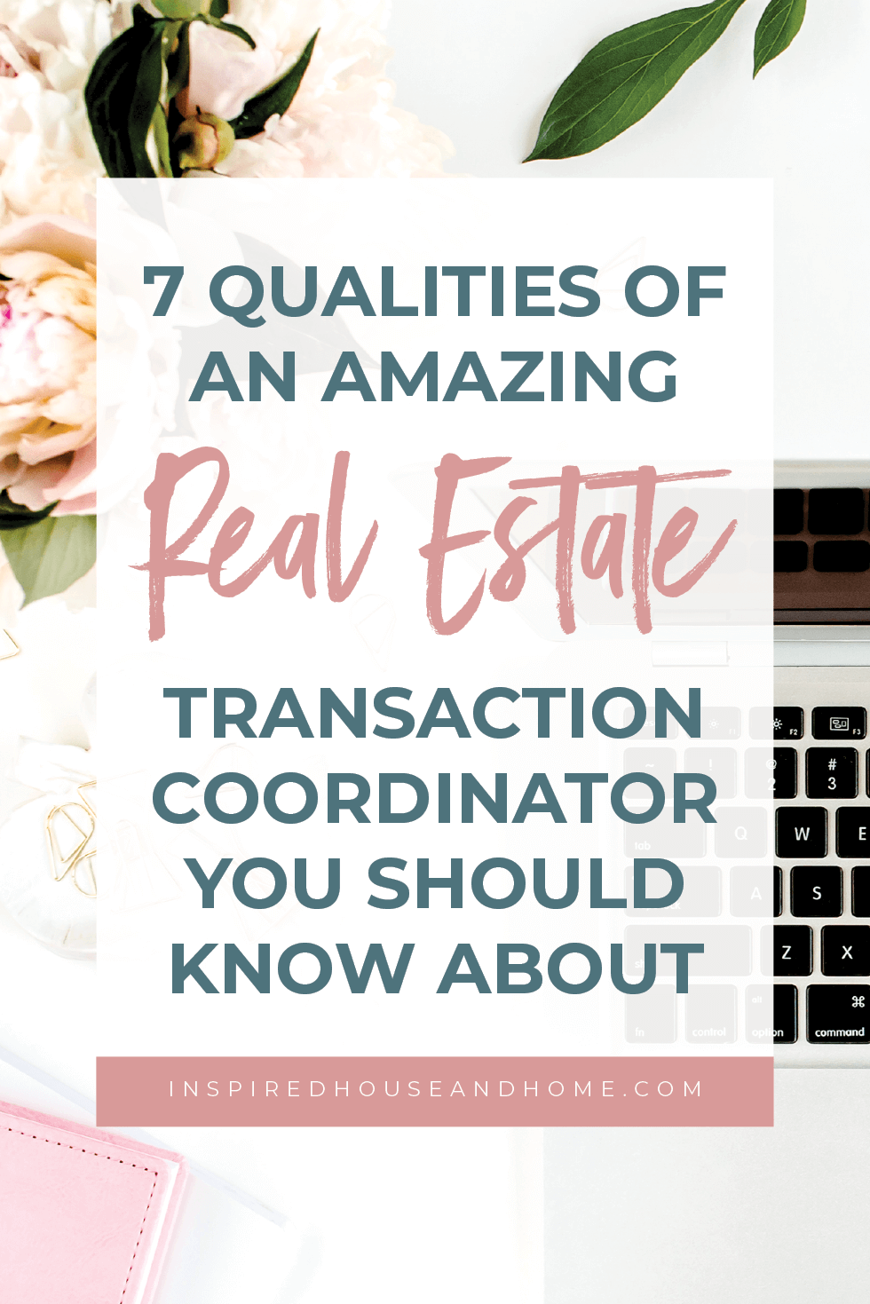 7 Qualities Of An Amazing Real Estate TC You Should Know About | Inspired House and Home